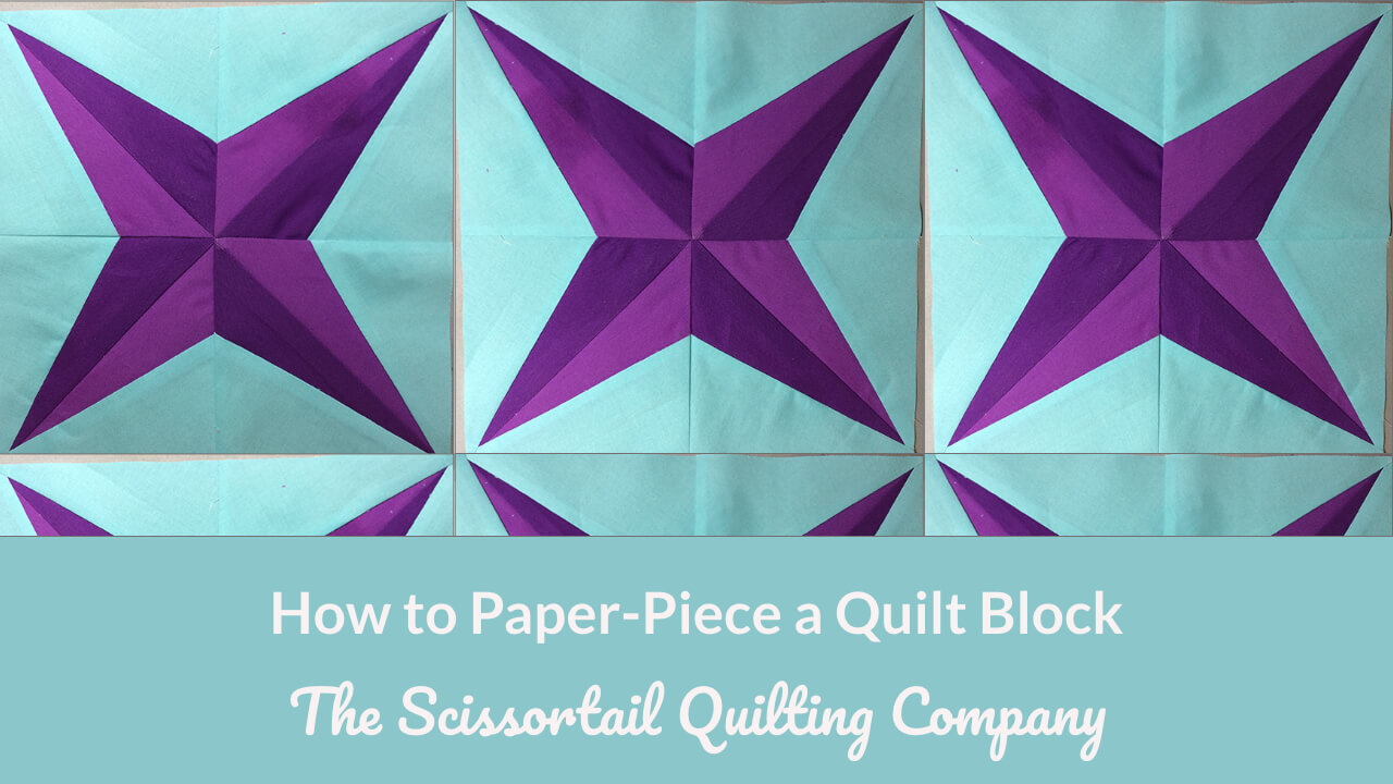 How To Paper Piece A Quilt Block Scissortail Quilting